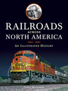 Railroads Across North America (eBook): An Illustrated History